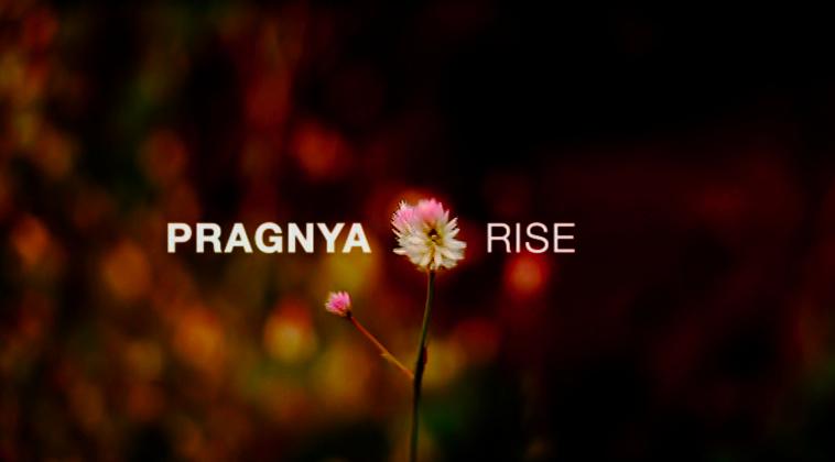 Pragnya – Rise